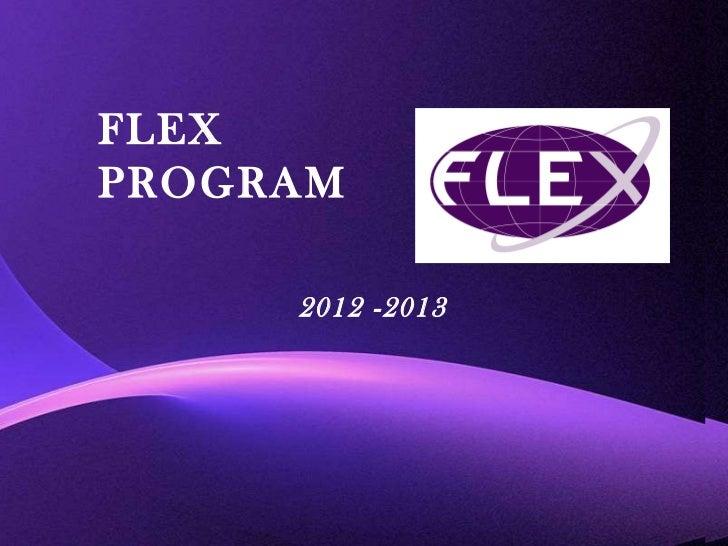 FLEX  PROGRAM 2012 -2013