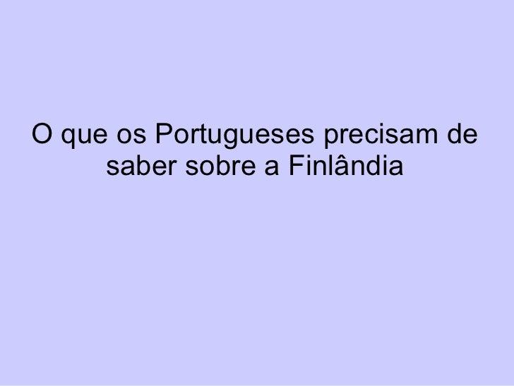 O que os Portugueses precisam de saber sobre a Finlândia