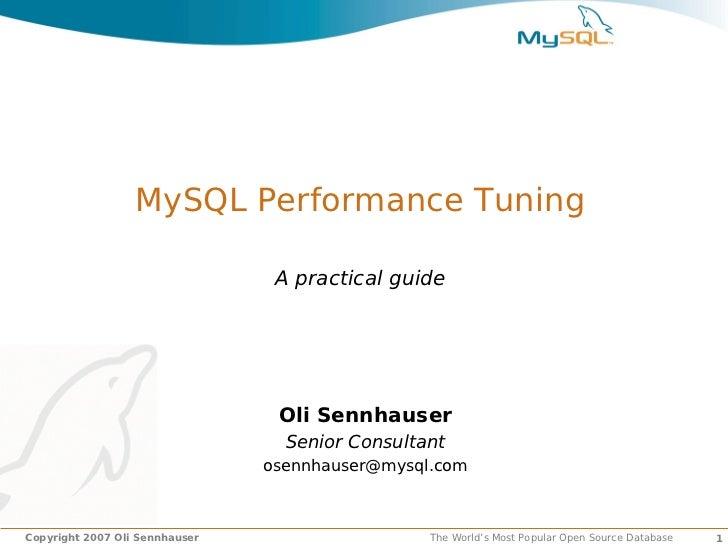 MySQL Performance Tuning                                 A practical guide                                 Oli Sennhauser ...