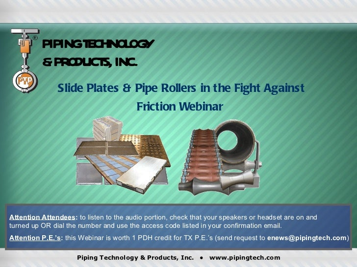 PIPINGT CHNOL Y                 E     OG          &PR ODUCT INC.                   S,               Slide Plates & Pipe Ro...