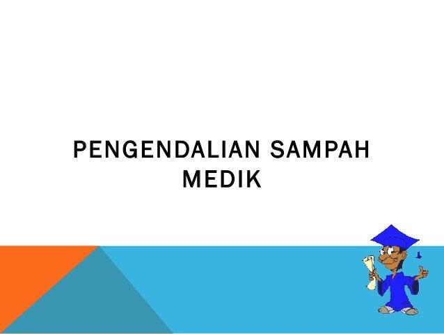 PENGENDALIAN SAMPAH MEDIK