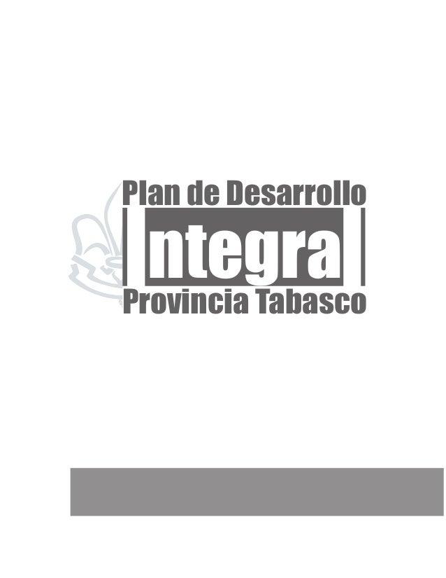 Plan de Desarrollo  Integral  Provincia Tabasco