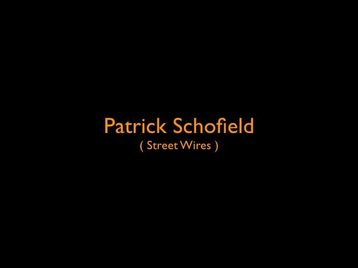 Patrick Schofield    ( Street Wires )