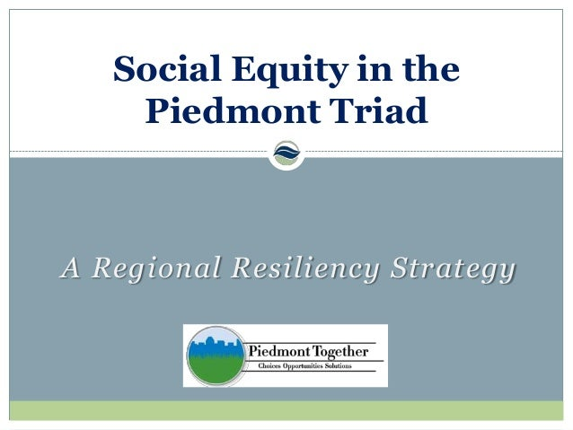 A Regional Resiliency Strategy Social Equity in the Piedmont Triad