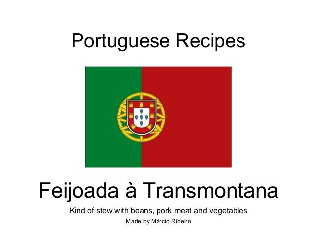Portuguese Recipes Feijoada à Transmontana Kind of stew with beans, pork meat and vegetables Made by Márcio Ribeiro