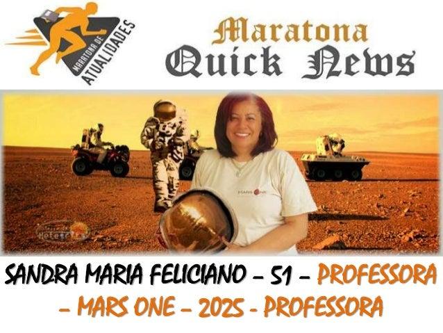 SANDRA MARIA FELICIANO – 51 – PROFESSORA – MARS ONE – 2025 - PROFESSORA