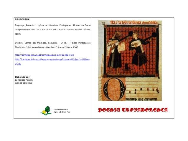 BIBLIOGRAFIA Bragança, António – Lições de Literatura Portuguesa: 1º ano do Curso Complementar: séc. XII a XVI – 10ª ed. -...