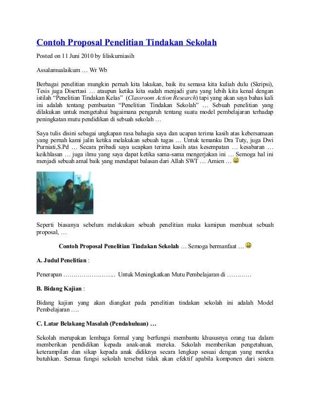 Contoh Proposal Penelitian Tindakan Sekolah Posted on 11 Juni 2010 by liliskurniasih Assalamualaikum … Wr Wb Berbagai pene...
