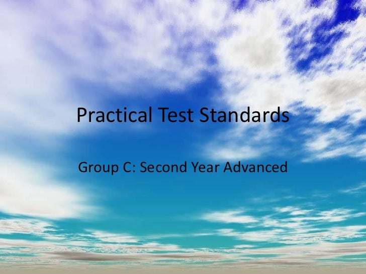 Practical Test Standards<br />Group C: Second Year Advanced<br />