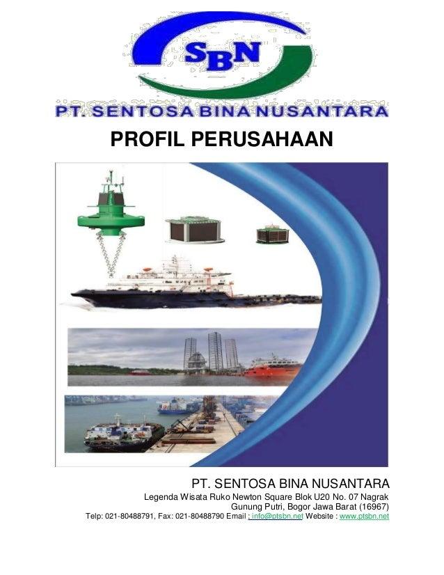 PROFIL PERUSAHAAN PT. SENTOSA BINA NUSANTARA Legenda Wisata Ruko Newton Square Blok U20 No. 07 Nagrak Gunung Putri, Bogor ...