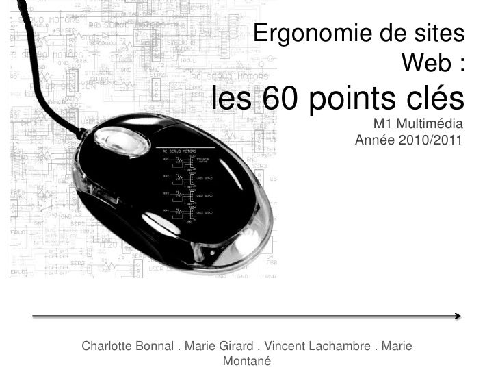 Ergonomie de sites Web:les 60 points clés<br />M1 Multimédia<br />Année 2010/2011<br />Charlotte Bonnal . Marie Girard . ...
