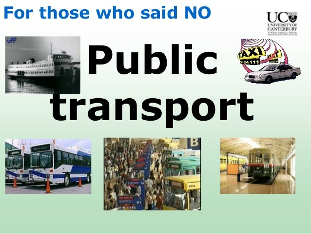 sustainable development of public transport after Adding a public transport option to cater for these needs 9 the principles which should shape development to sustainable transport and new development.