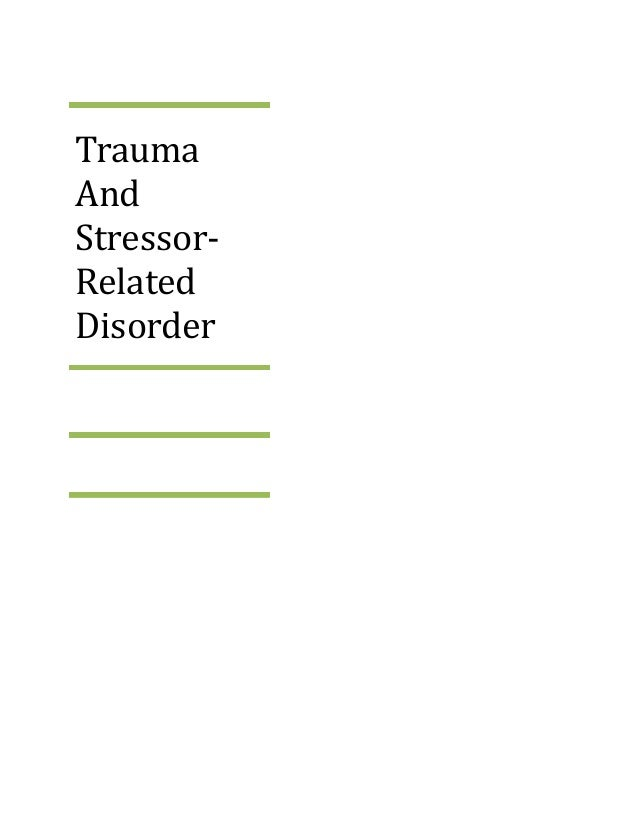 Trauma And Stressor- Related Disorder