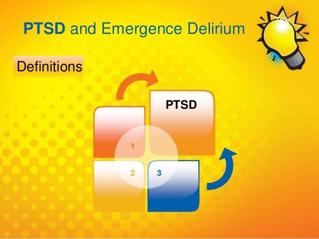 1 PTSD 2 3 PTSD and Emergence Delirium Definitions