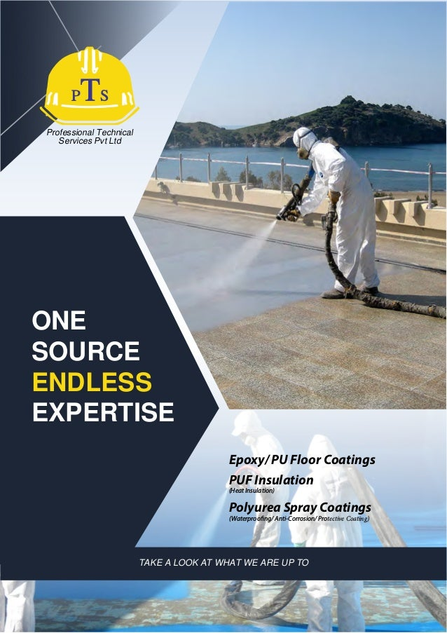 Professional Technical Services Pvt Ltd TAKE A LOOK AT WHAT WE ARE UP TO ONE SOURCE ENDLESS EXPERTISE Epoxy/ PU Floor Coat...