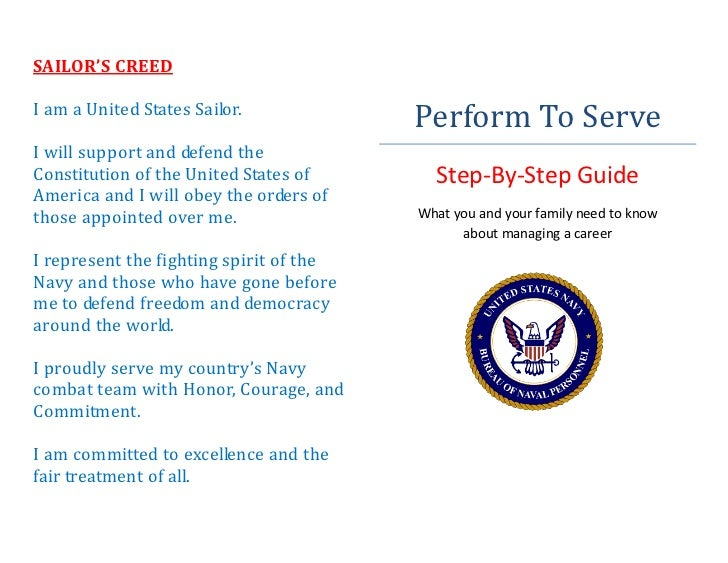 Perform To ServeSAILOR'S CREEDI am a United States Sailor.I will support and defend theConstitution of the United States o...