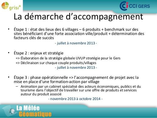 La démarche d'accompagnement •  Étape 1 : état des lieux des 6 villages – 6 produits + benchmark sur des sites bénéficiant...