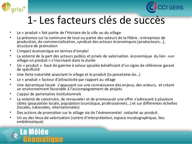 1- Les facteurs clés de succès • • • • • • • • • • • •  Le « produit » fait partie de l'Histoire de la ville ou du village...