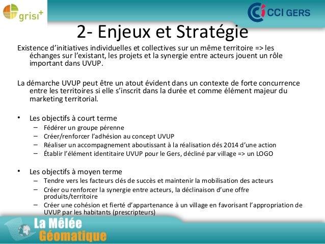 2- Enjeux et Stratégie  Existence d'initiatives individuelles et collectives sur un même territoire => les échanges sur l'...