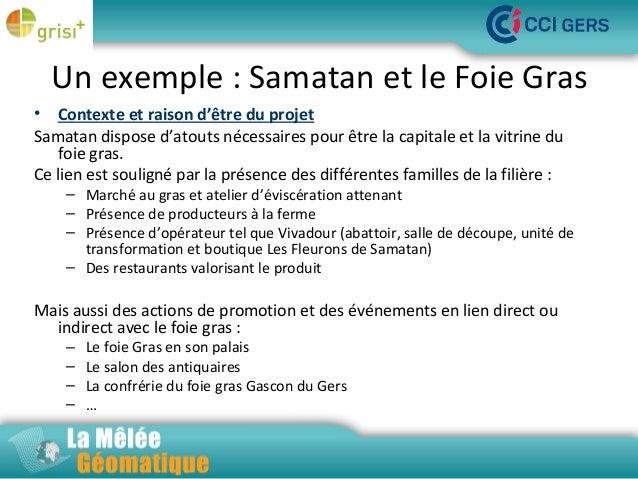 Un exemple : Samatan et le Foie Gras • Contexte et raison d'être du projet Samatan dispose d'atouts nécessaires pour être ...