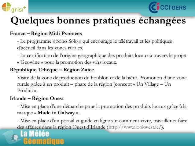 Quelques bonnes pratiques échangées France – Région Midi Pyrénées - Le programme «Soho Solo» qui encourage le télétravai...