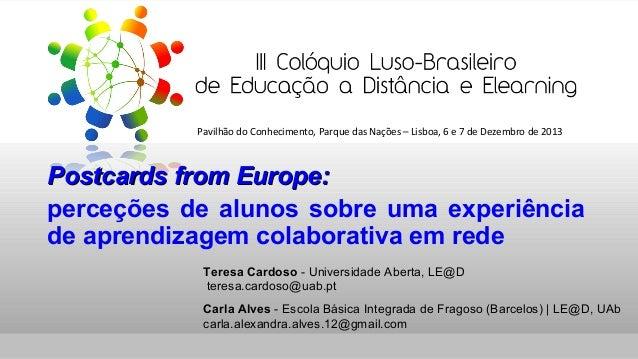 Pavilhão do Conhecimento, Parque das Nações – Lisboa, 6 e 7 de Dezembro de 2013   Postcards from Europe: perceções de alu...
