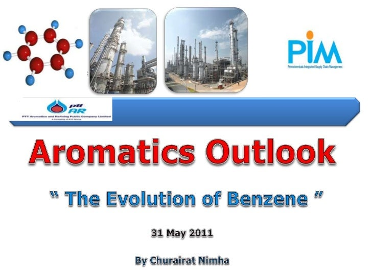 """Aromatics Outlook<br />"""" The Evolution of Benzene """"<br />31 May 2011<br />By Churairat Nimha<br />"""