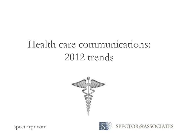 Health care communications:             2012 trendsspectorpr.com