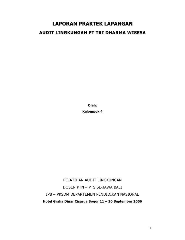 LAPORAN PRAKTEK LAPANGAN AUDIT LINGKUNGAN PT TRI DHARMA WISESA                              Oleh:                       Ke...