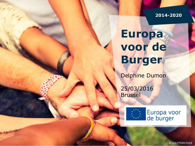 Europa voor de Burger Delphine Dumon 25/03/2016 Brussel 2014-2020 ©SHUTTERSTOCK   29/03/16