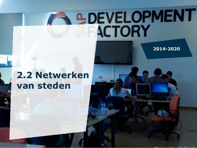 2.2 Netwerken van steden   2014-2020 29/03/16