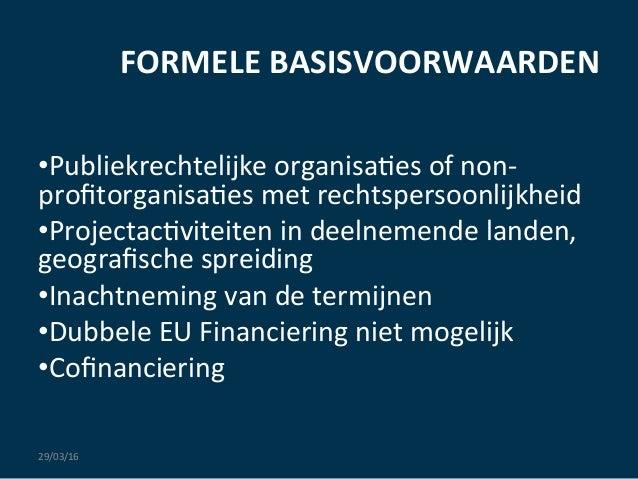 FORMELE  BASISVOORWAARDEN      •Publiekrechtelijke  organisa:es  of  non-‐ profitorganisa:es  met  rechts...