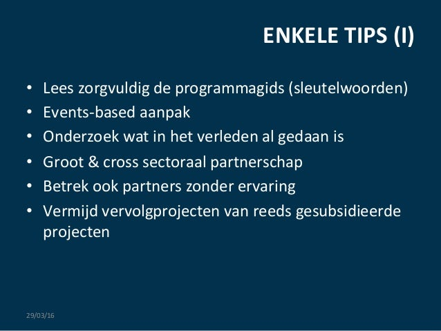 ENKELE  TIPS  (I)   29/03/16   • Lees  zorgvuldig  de  programmagids  (sleutelwoorden)   • Events-‐ba...