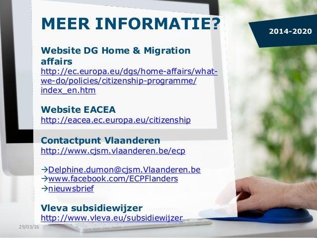 MEER INFORMATIE? Website DG Home & Migration affairs http://ec.europa.eu/dgs/home-affairs/what- we-do/policies/citizenship...