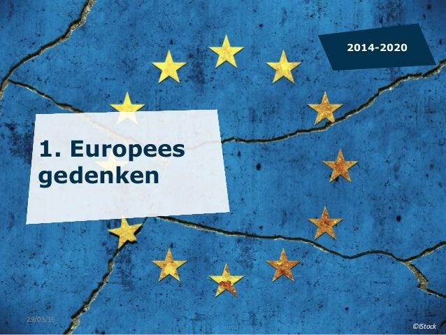 1. Europees gedenken 2014-2020 ©IStock   29/03/16