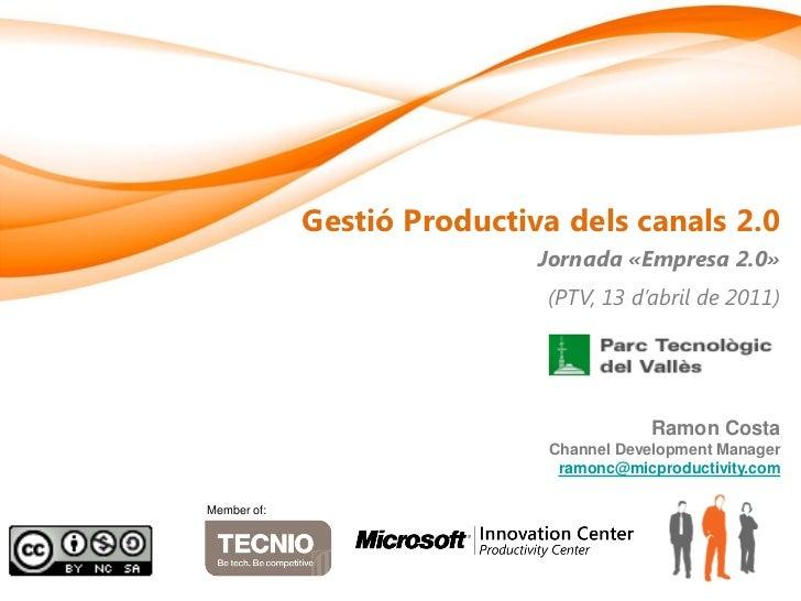 Gestió Productiva dels canals 2.0                             Jornada «Empresa 2.0»                             (PTV, 13 d...