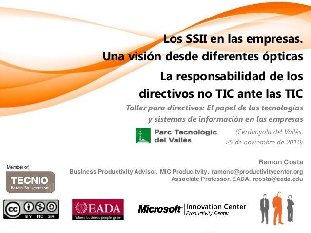 Los SSII en las empresas. Una visión desde diferentes ópticas La responsabilidad de los directivos no TIC ante las TIC Tal...