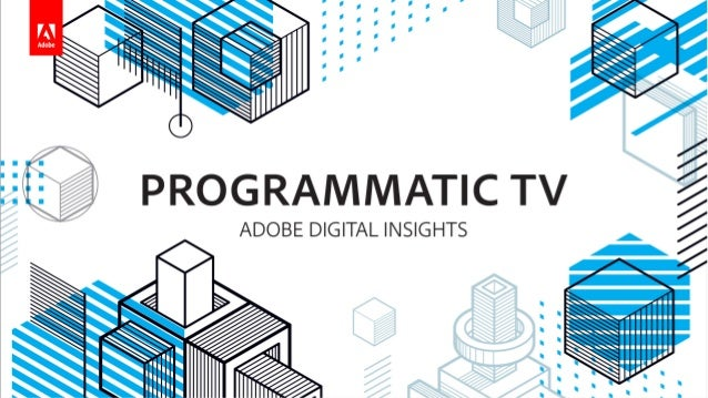 PTV TARGETING SURVEY| Q3 2017 METHODOLOGY The Programmatic Television Survey for Q3 2017 contains data from a survey of ov...