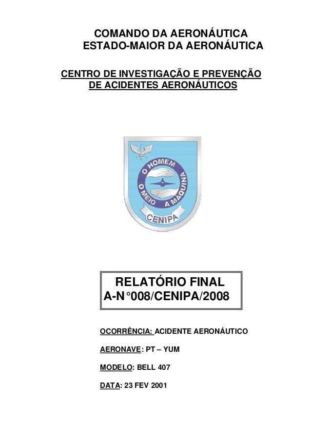 COMANDO DA AERONÁUTICA   ESTADO-MAIOR DA AERONÁUTICACENTRO DE INVESTIGAÇÃO E PREVENÇÃO    DE ACIDENTES AERONÁUTICOS       ...