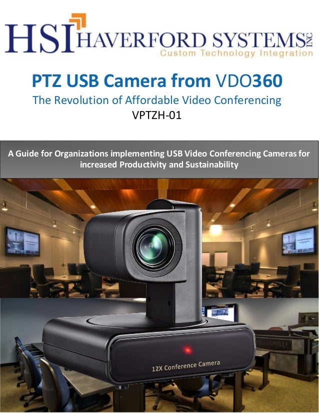 PTZ USB Camera from VDO360 The Revolution of Affordable Video Conferencing VPTZH-01 A Guide for Organizations implementing...