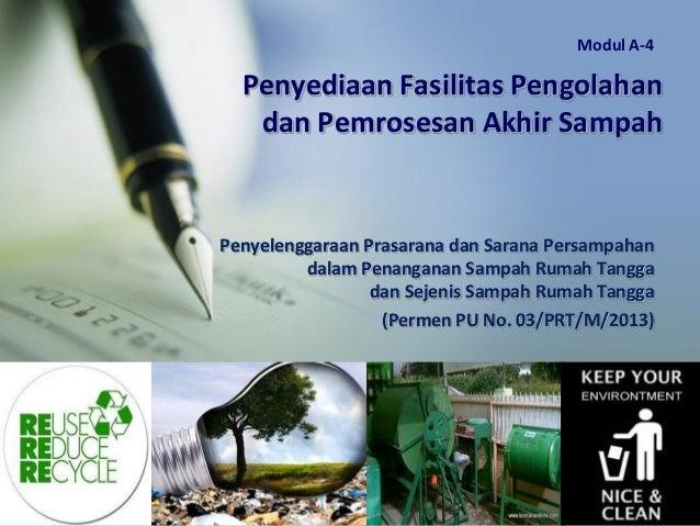 Penyediaan Fasilitas Pengolahan dan Pemrosesan Akhir Sampah Penyelenggaraan Prasarana dan Sarana Persampahan dalam Penanga...