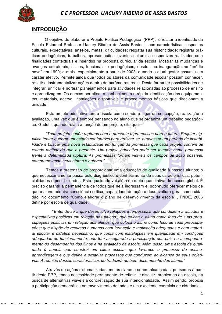 E E PROFESSOR UACURY RIBEIRO DE ASSIS BASTOS  INTRODUÇÃO          O objetivo de elaborar o Projeto Político Pedagógico (PP...