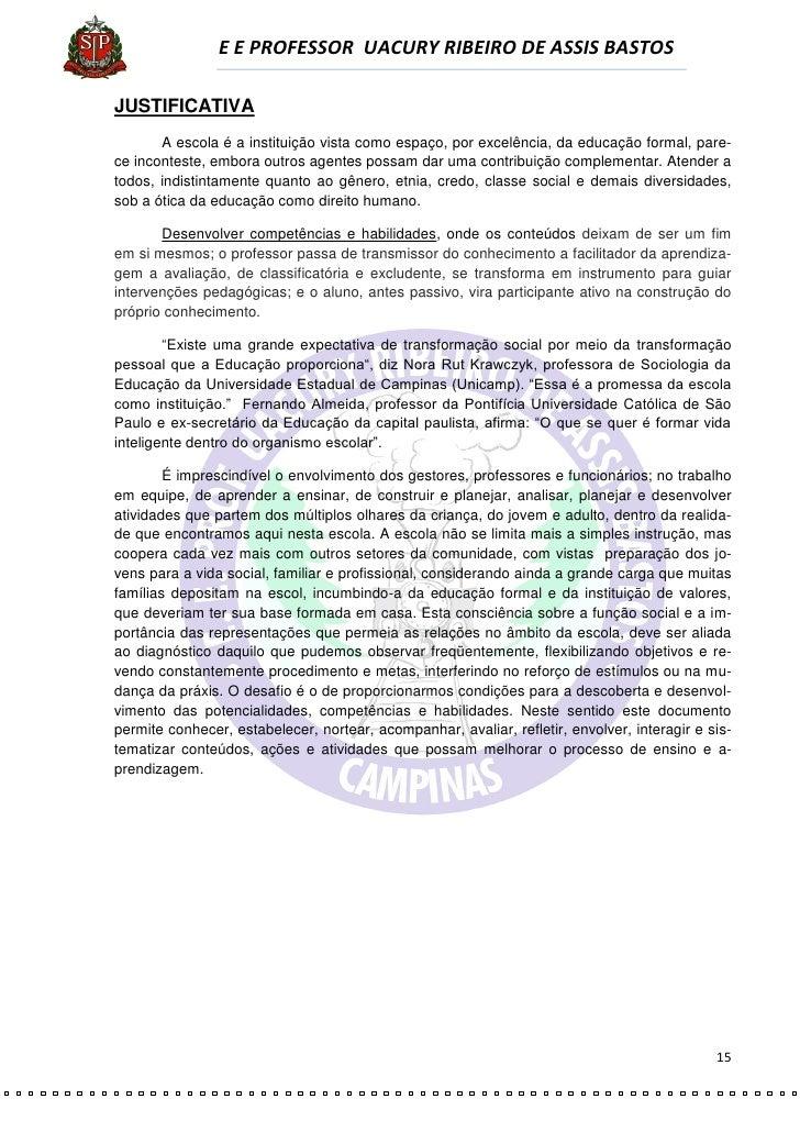 E E PROFESSOR UACURY RIBEIRO DE ASSIS BASTOS  JUSTIFICATIVA        A escola é a instituição vista como espaço, por excelên...