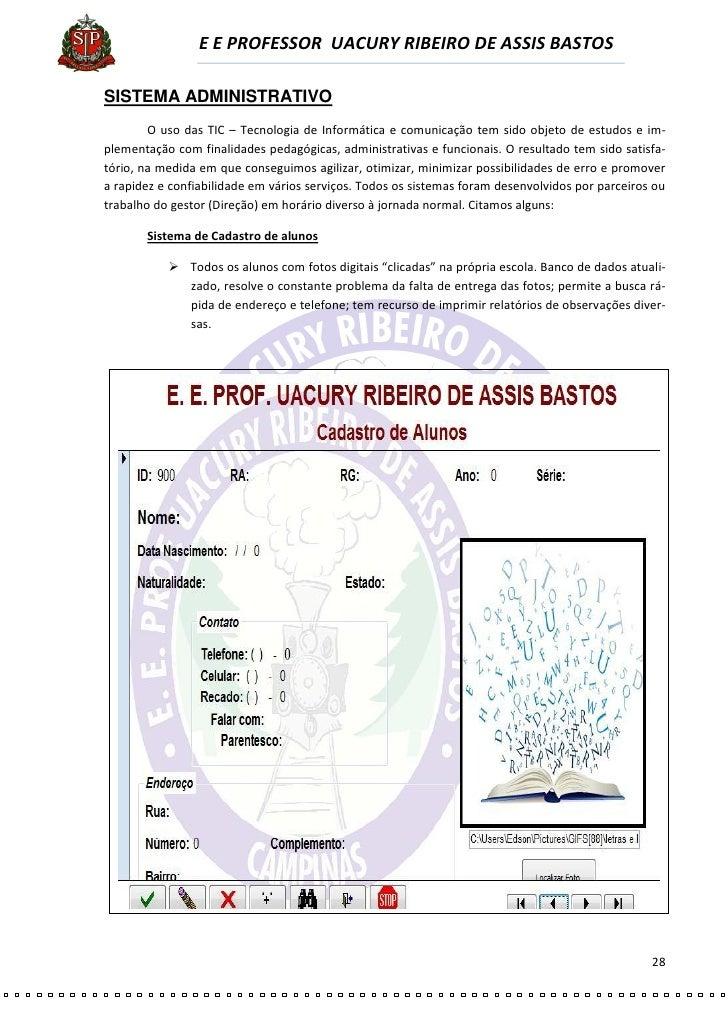 E E PROFESSOR UACURY RIBEIRO DE ASSIS BASTOS  SISTEMA ADMINISTRATIVO         O uso das TIC – Tecnologia de Informática e c...
