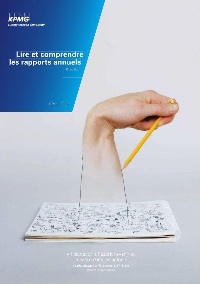 Lire et comprendre les rapports annuels 6e édition KPMG SUISSE «Il faut avoir à l'esprit l'avenir et le passé dans les act...