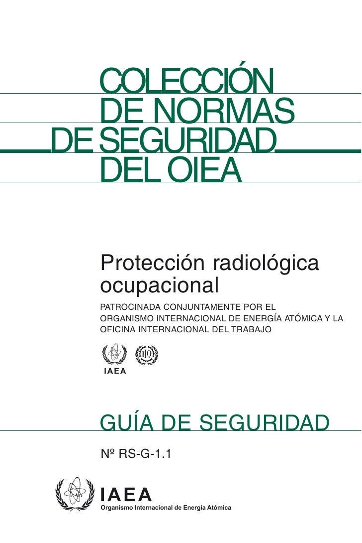 COLECCIÓN   DE NORMAS DESEGURIDAD   DEL OIEA    Protección radiológica   ocupacional   PATROCINADA CONJUNTAMENTE POR EL   ...