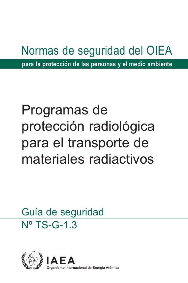 Normas de seguridad del OIEApara la protección de las personas y el medio ambienteProgramas deprotección radiológicapara e...