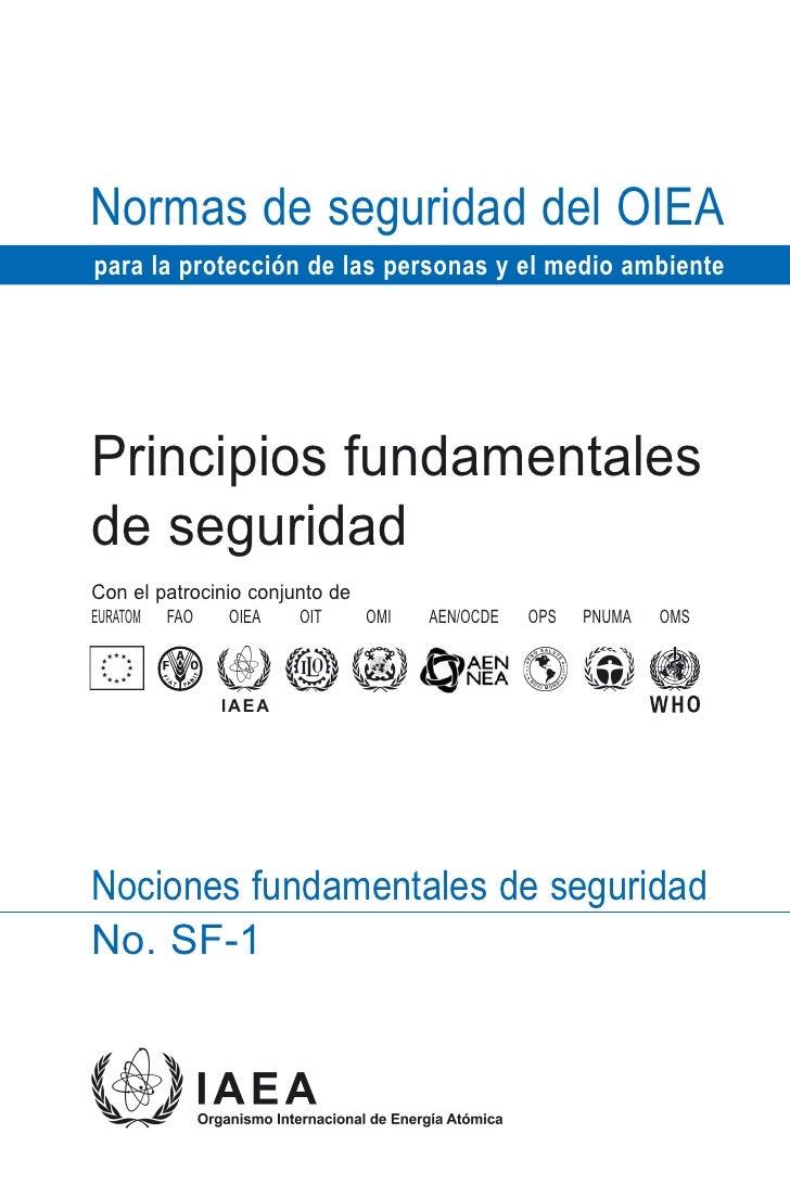 Normas de seguridad del OIEA para la protección de las personas y el medio ambiente     Principios fundamentales de seguri...