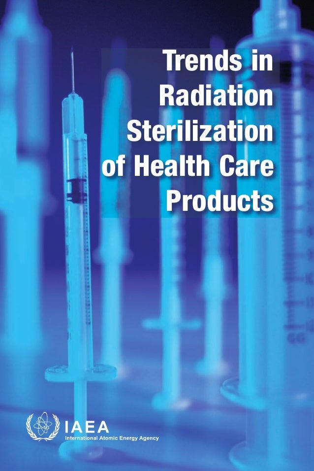 Trends in     Radiation  Sterilizationof Health Care     Products