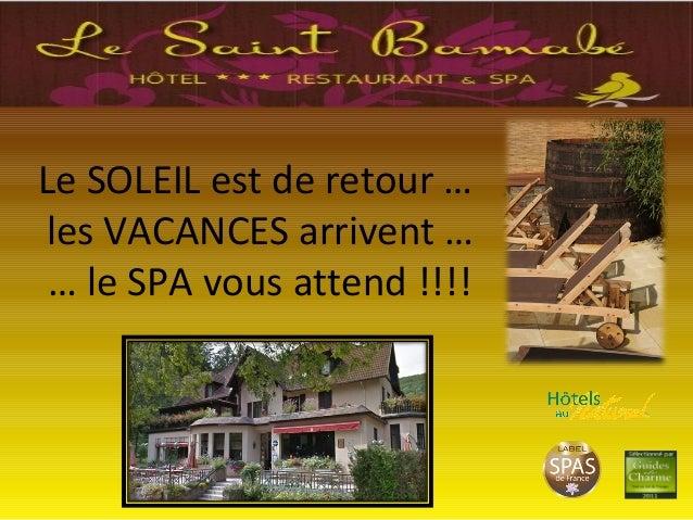 Le SOLEIL est de retour … les VACANCES arrivent … … le SPA vous attend !!!!